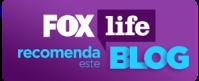 Blog recomendado pela Fox Life